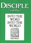 Disciple II Into the Word Into the World: Study Manual: Into the Word Into the World