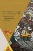 Resistencia de los negros en la Venezuela colonial.