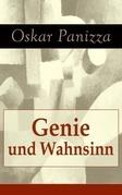 Genie und Wahnsinn (Vollständige Ausgabe)