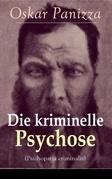 Die kriminelle Psychose (Psichopatia criminalis) - Vollständige Ausgabe