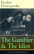 The Gambler & The Idiot (Classic Unabridged Edition)