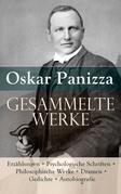 Sämtliche Werke: Erzählungen + Psychologische Schriften + Philosophische Werke + Dramen + Gedichte + Autobiografie (Vollständige Ausgaben)