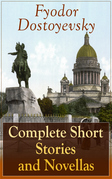 Complete Short Stories and Novellas of Fyodor Dostoyevsky
