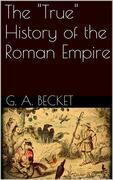"The ""True"" History of the Roman Empire"
