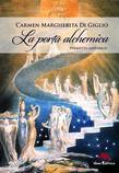 La porta alchemica  - Poemetto esoterico (Con illustrazioni di William Blake) Seconda edizione