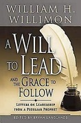 A Will to Lead and the Grace to Follow: Letters on Leadership from a Peculiar Prophet