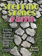 Stepping Stones of Faith: Exciting Lessons to Help Preschool Children Build Faith