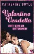 Catherine Doyle - Valentine Vendetta - Triff mich um Mitternacht