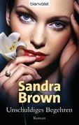 Sandra Brown - Unschuldiges Begehren