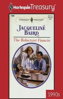 Jacqueline Baird - Reluctant Fiancee