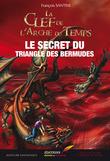 La clef de l'Arche du temps, Tome 5 : Le secret du Triangle des Bermudes