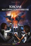 Toscane : Ma petite copine extraterrestre
