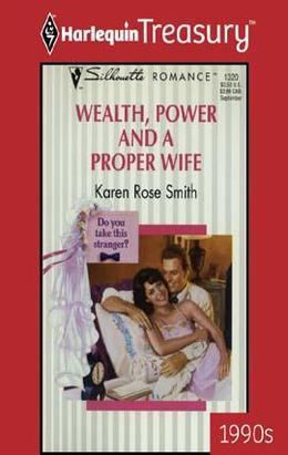 Wealth, Power and a Proper Wife