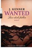 J. Kenner - Wanted (3): Lass dich fallen