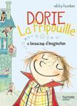 Dorie La Fripouille a beaucoup d'imagination: Dorie La Fripouille a beaucoup d'imagination