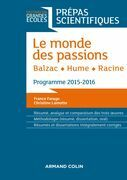 Le monde des passions - Balzac - Hume - Racine: Prépas scientifiques - Programme 2015-2016