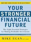 Your Stronger Financial Future: The Eight Essential Strategies for Making Profitable Investments: The Eight Essential Strategies for Making Profitable