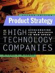 Product Strategy for High Technology Companies