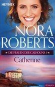 Die Frauen der Calhouns 1. Catherine