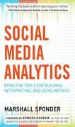 Social Media Analytics: Effective Tools for Building, Intrepreting, and Using Metrics: Effective Tools for Building, Interpreting, and Using Metrics