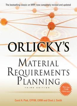Orlicky's Material Requirements Planning 3/E