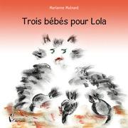 Trois bébés pour Lola