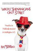 Wacky Shenanigans on F Street