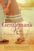 A Gentleman's Kiss Romance Collection: 9 Modern Romances with an Old-Fashioned Quality