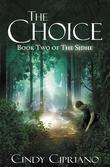 The Choice: Book Two of the Sidhe