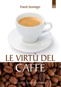 Le incredibili virtù del caffè