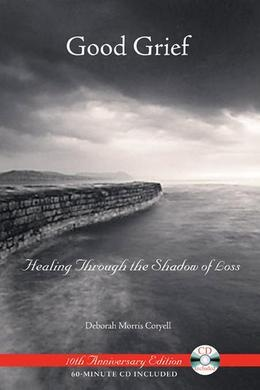 Good Grief: Healing Through the Shadow of Loss