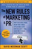 The New Rules of Marketing &amp; PR: How to Use Social Media, Online Video, Mobile Applications, Blogs, News Releases, and Viral Marketing to Reach Buyers