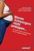 Warum Schwangere nicht umkippen...