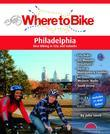 Where to Bike Philadelphia: Best Biking in City and Suburbs
