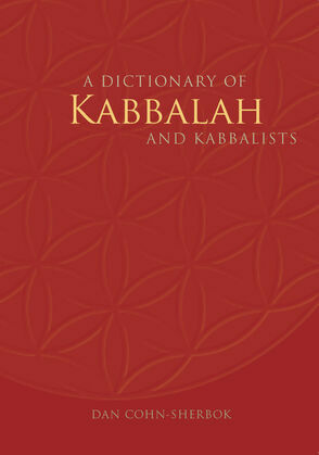 A Dictionary of Kabbalah and Kabbalists
