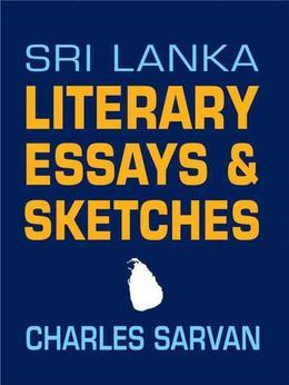 Sri Lanka Literary Essays & Sketches