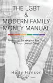 The LGBT & Modern Family Money Manual : Financial Strategies For You and Your Loved Ones