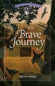 The Brave Journey
