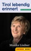 Tirol lebendig erinnert: Monika Lindner