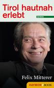 Tirol hautnah erlebt: Felix Mitterer