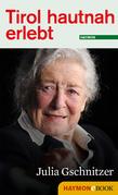 Tirol hautnah erlebt: Julia Gschnitzer