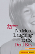 No More Laughing at the Deaf Boy