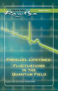 Parallel Lifetimes: Fluctuations In The Quantum Field: Fluctuations In The Quantum Field