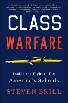 Class Warfare: Inside the Fight to Fix America's Schools
