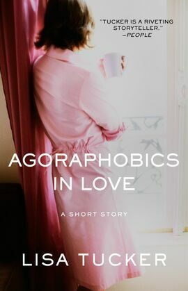 Agoraphobics in Love: An eShort Story
