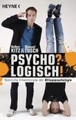 Psycho? Logisch!