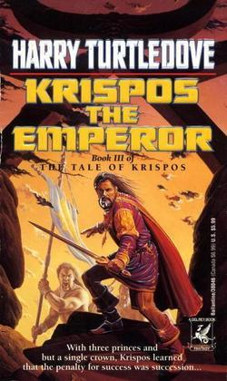 Krispos the Emperor (The Tale of Krispos, Book Three)