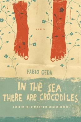 In the Sea There are Crocodiles: Based on the True Story of Enaiatollah Akbari