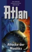 Atlan 25: Attacke der Maahks (Blauband)