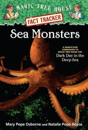 Magic Tree House Fact Tracker #17: Sea Monsters: A Nonfiction Companion to Magic Tree House #39: Dark Day in the Deep Sea